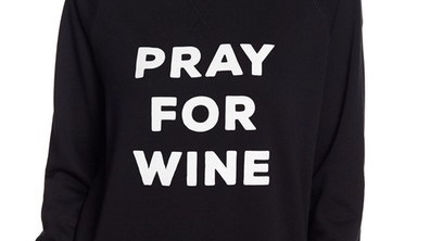 pray for wine sweatshirt